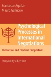 2008: Psychological Processes in International Negotiations