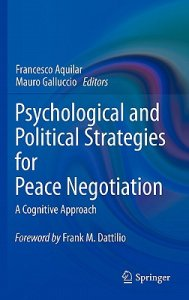 2011: Psychological and Political Strategies for Peace Negotiation